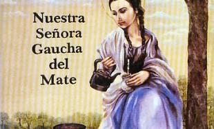 04/10/2014 - La oración a Nuestra Señora gaucha del mate, acompaña a muchos argentinos desde hace tiempo:…