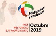 """Este mes de octubre es el Mes Misionero Extraordinario convocado por el Papa Francisco. El tema es """"Bautizados y enviados: la Iglesia de…"""