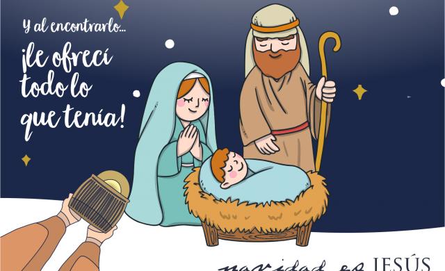 """¡Y al encontrarlo…le ofrecí todo lo que tenía! Este es el mensaje que queremos compartir con todos este año. La campaña Navidad es Jesús 2019 está inspirada en el texto bíblico de Mateo 2, 11: """"…y al entrar en la casa, encontraron al niño con María, su madre, y postrándose, le rindieron homenaje. Luego, abriendo sus cofres, le ofrecieron dones,…"""